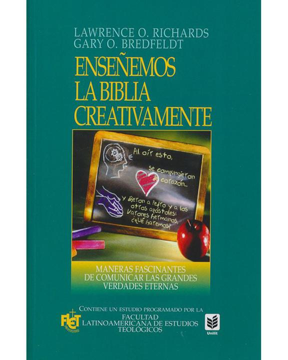 Enseñemos La Biblia Creativamente-Richards/Bredfeldt
