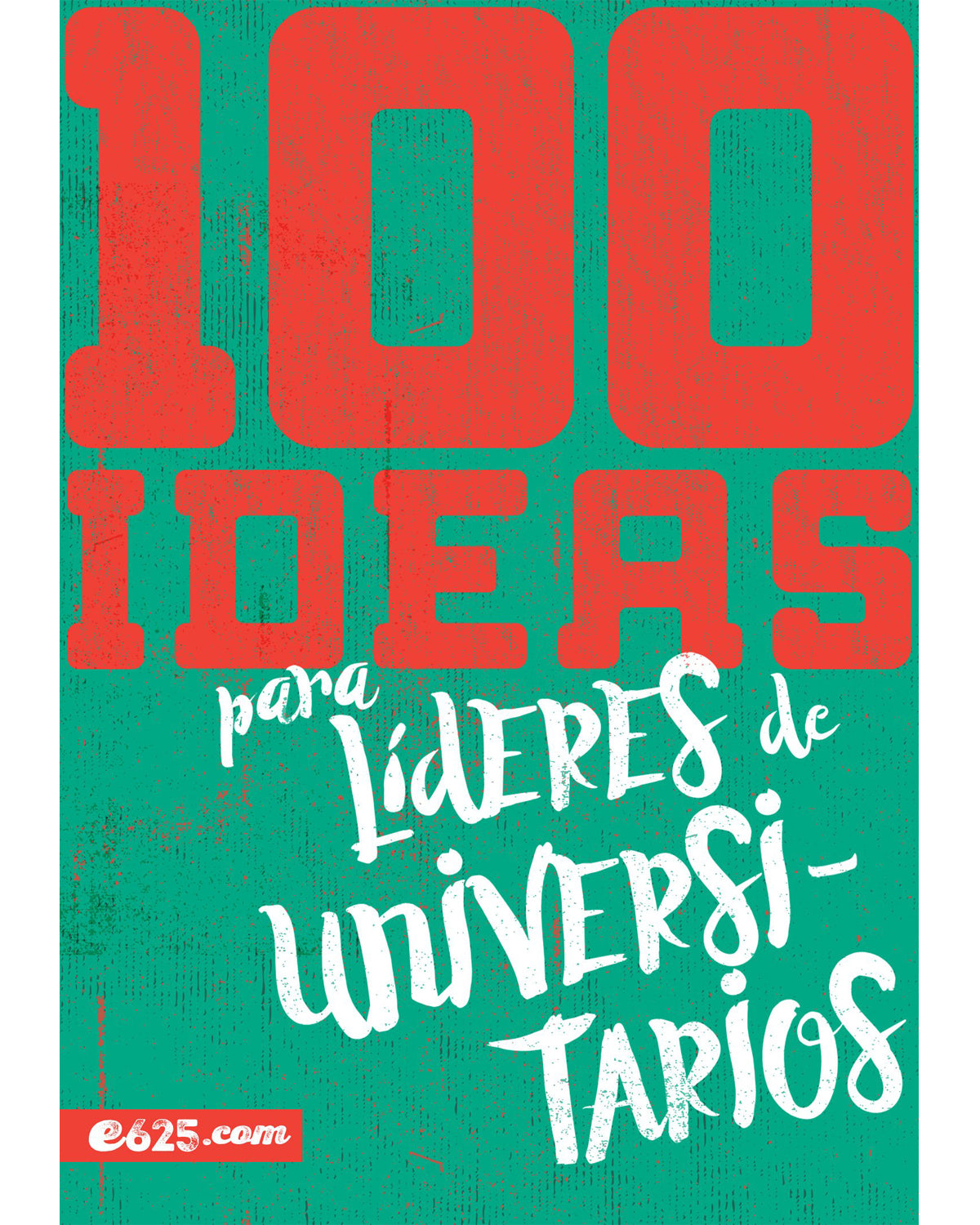 100 Ideas Para Lideres Universitarios-Editorial Portavoz
