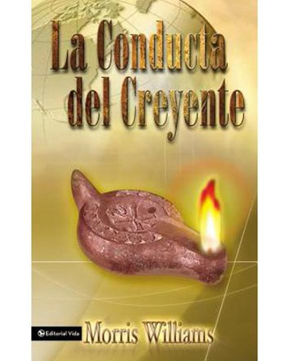 La Conducta Del Creyente-Morris Williams