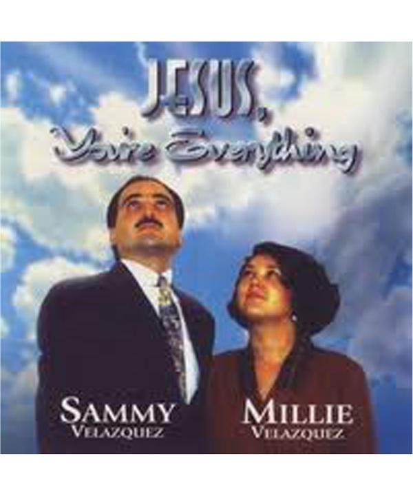 Jesus, You'Re Everything-Sammy Velasquez