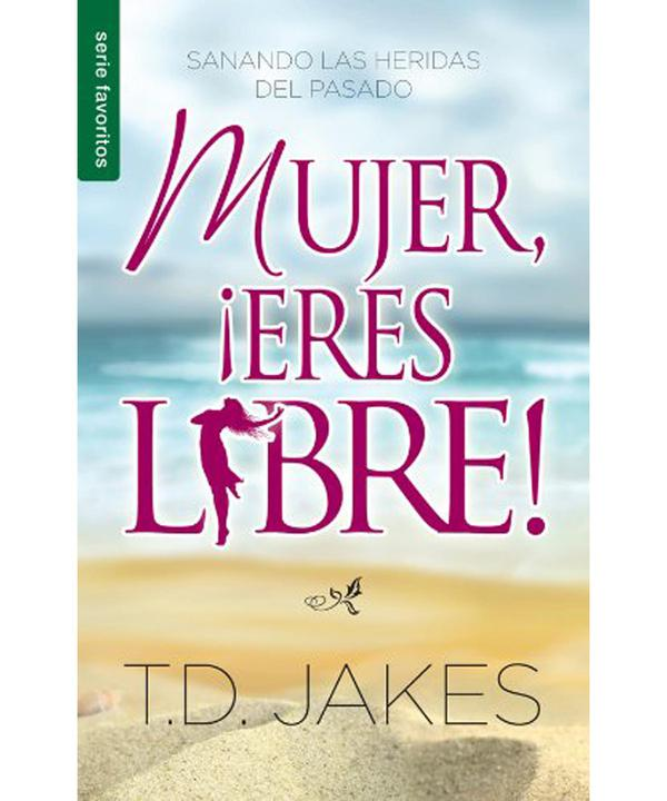 Mujer Eres Libre-T. D. Jakes