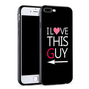 """I love this Girl/Guy"" Phone Case - For iPhone X 8 5 5S SE 6 6S 7 Plus"