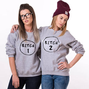 Bitch 1 Bitch 2 Sweatshirts