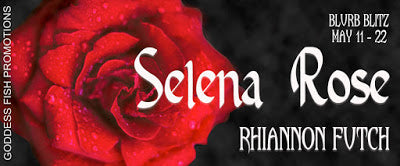 Blurb Blitz and Giveaway: Selena Rose by Rhiannon Futch