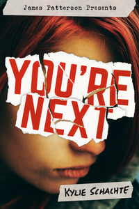 Cover Reveal and Excerpt: YOU'RE NEXT By Kylie Schachte