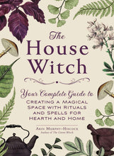 Load image into Gallery viewer, The House Witch: Your Complete Guide to Creating a Magical Space