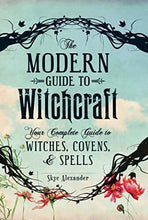Load image into Gallery viewer, The Modern Guide to Witchcraft: Your Complete Guide to Witches, Covens, and Spells