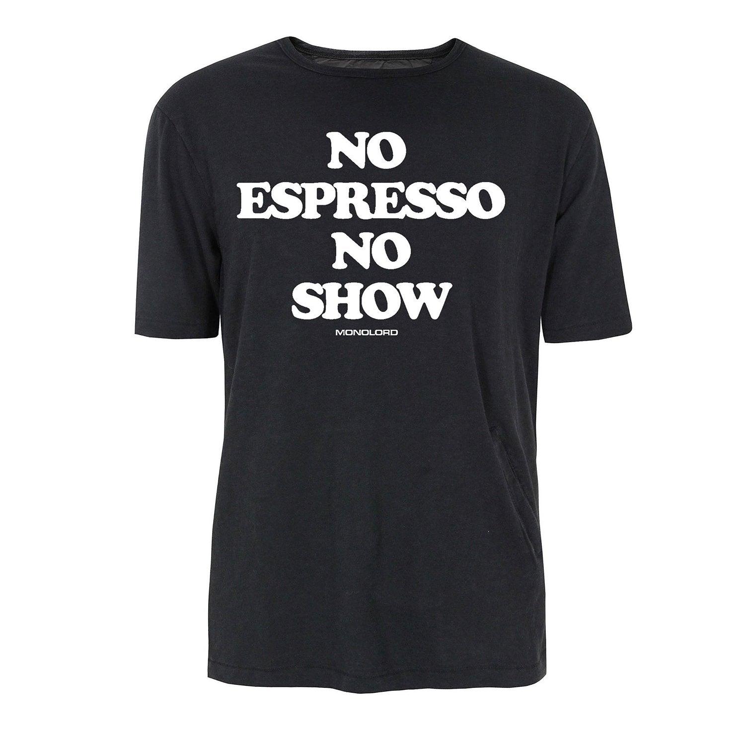 NO ESPRESSO NO SHOW / BLACK