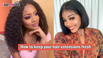 How to keep your hair extensions fresh