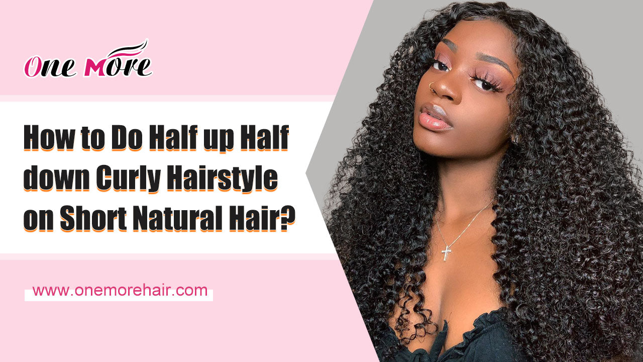 How To Do Half Up Half Down Curly Hairstyle On Short Natural Hair Onemorehair