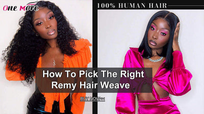 How To Pick The Right Remy Hair Weave