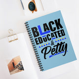 Black, Educated & Petty Notebook - Ruled Line (Baby Blue)