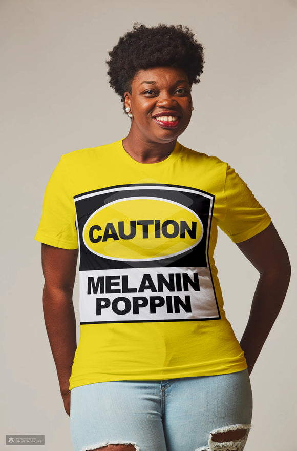 Caution Melanin Poppin T-Shirt