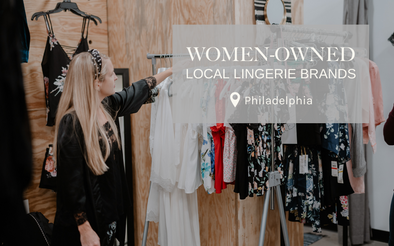 Women-owned local lingerie brands Philadelphia