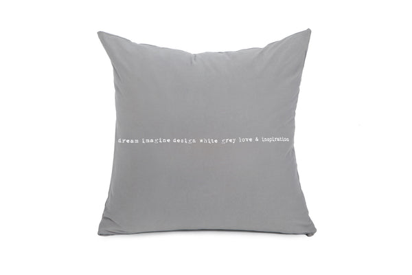 כרית אפור בטון 65/65 הדפס dream imagine design white grey love&inspiration