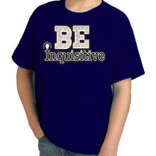 Load image into Gallery viewer, Travis Living Shirt Boys Be Inquisitive T-Shirt Boy Tees