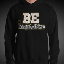 Load image into Gallery viewer, Max La Vida Men's Be Inquisitive Motivational Hoodies