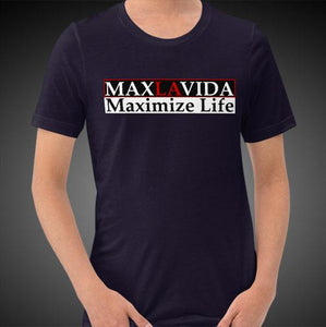 Max La Vida Men's MaxLaVida Maximize Life Motivational Tee Shirt