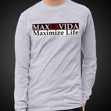 Load image into Gallery viewer, Max La Vida Maximize Life Motivational Inspirational Clothing Long Sleeve Shirts