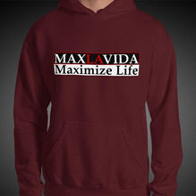 Load image into Gallery viewer, Max La Vida Men's MaxLaVida Maximize Life Motivational Hoodies
