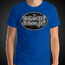 Load image into Gallery viewer, Max La Vida Men's Believe It! Achieve It! Motivational Tee Shirt