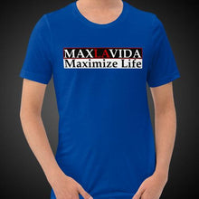Load image into Gallery viewer, Max La Vida Men's MaxLaVida Maximize Life Motivational Tee Shirt
