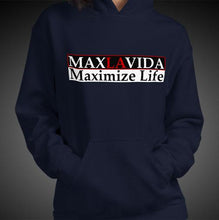 Load image into Gallery viewer, Max La Vida Women's MaxLaVida Maximize Life Motivational Hoodies