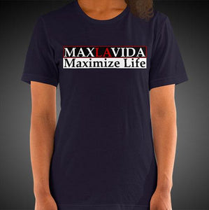Max La Vida Women's MaxLaVida Maximize Life Motivational Tee Shirt
