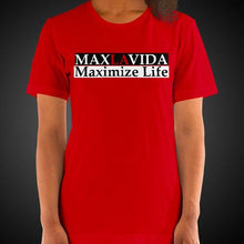 Load image into Gallery viewer, Max La Vida Women's MaxLaVida Maximize Life Motivational Tee Shirt