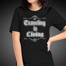 Load image into Gallery viewer, Traveling is Living Travel Shirt Girls Travis Living Travel T-Shirt Womens Tees