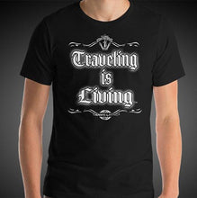Load image into Gallery viewer, Traveling is Living Travel Shirt Mens Travis Living Travel T-Shirt Men Tees