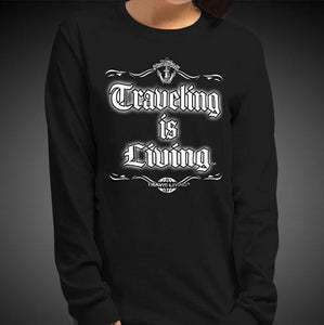 Traveling is Living Travis Living Tee Girls Long Sleeve Shirt Authentic Quality Womens Shirts