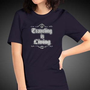 Traveling is Living Travel Shirt Girls Travis Living Travel T-Shirt Womens Tees