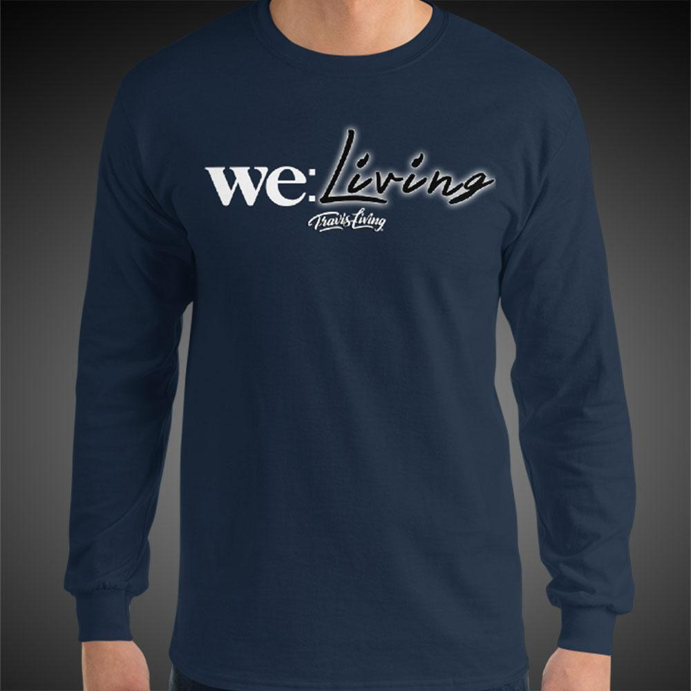 Travis Living Long Sleeve Shirt Mens We Living T-Shirt Men Tees