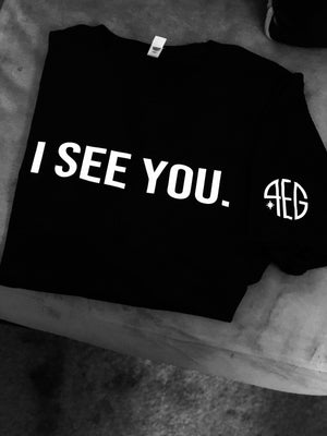 4EVRGRN I SEE YOU. TEE (PREORDER NOW!) - UNISEX