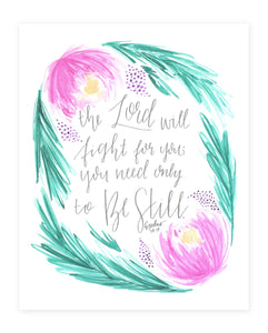 The Lord Will Fight For You Art Print