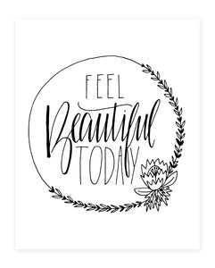 Feel Beautiful Today Art Print