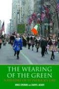 The Wearing Of The Green: A History Of St Patrick'S Day