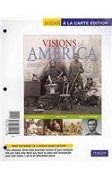 Visions Of America: A History Of The United States, Volume 1, Books A La Carte Plus Myhistorylab
