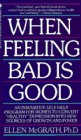 When Feeling Bad Is Good