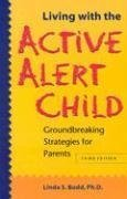 Load image into Gallery viewer, Living With The Active Alert Child: Groundbreaking Strategies For Parents