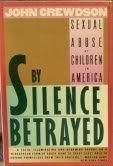 By Silence Betrayed: Sexual Abuse Of Children In America