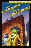 The Chameleon Wore Chartreuse: From The Tattered Casebook Of Chet Gecko, Private Eye (A Chet Gecko Mystery)