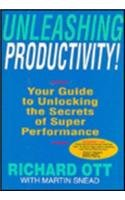 Unleashing Productivity!: Your Guide To Unlocking The Secrets Of Super Performance
