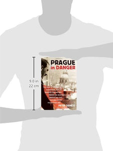 Prague In Danger: The Years Of German Occupation, 1939-45: Memories And History, Terror And Resistance, Theater And Jazz, Film And Poetry, Politics And War