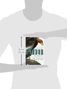 Condor: To The Brink And Back-The Life And Times Of One Giant Bird