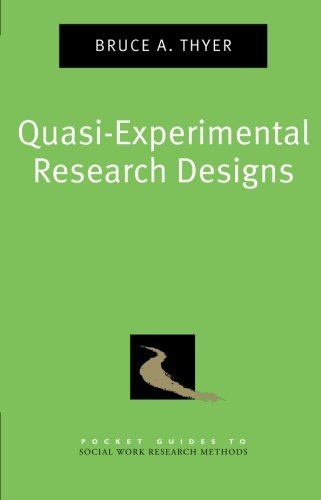 Quasi-Experimental Research Designs (Pocket Guide To Social Work Research Methods)