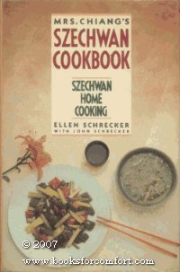 Mrs. Chiang'S Szechwan Cookbook: Szechwan Home Cooking