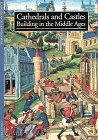 Cathedrals And Castles: Building In The Middle Ages