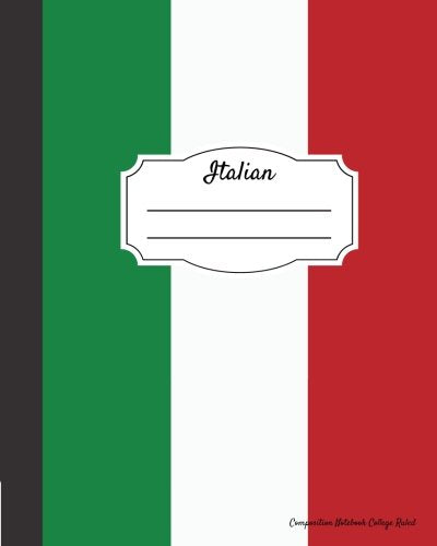 Italian Composition Notebook College Ruled: Writer'S Notebook For Schools, Teachers, Offices, Students (8X10) Italian Flag, Perfect Bound, 110 Pages (Language Learning Composition Book) (Volume 4)